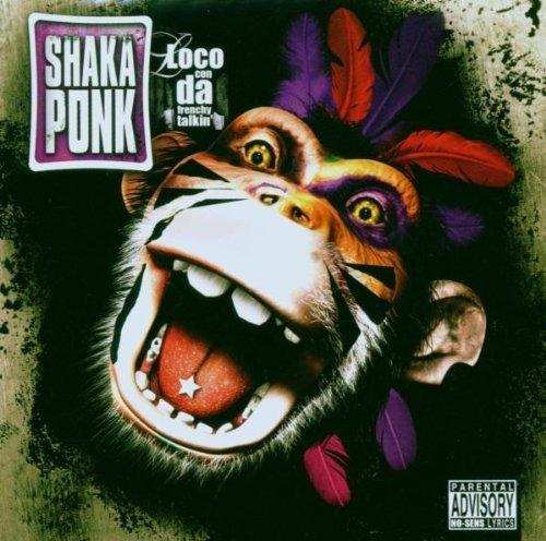Shaka Ponk - Loco con da frenchy talkin