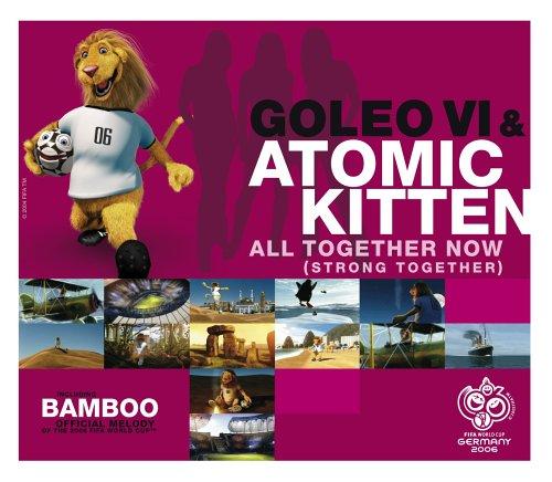 Goleo VI & Atomic Kitten - All Together Now (Maxi)