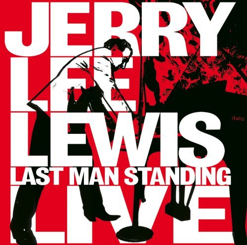 Lewis , Jerry Lee - Last man standing
