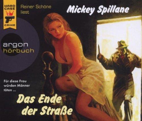 Spillane , Mickey - Das Ende der Straße