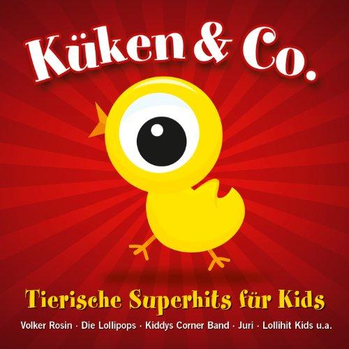 Sampler - Küken & Co. - Tierische Superhits für Kids (Rosin, Lollipops, Kiddys Corner Band, Juri, Lollihit Kids u.a.)
