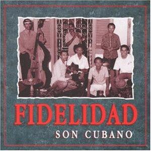 Fidelidad - Son Cubano