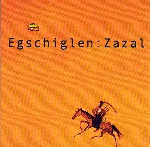 Egschiglen - Zazal