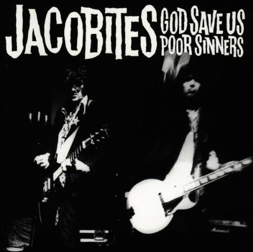 the Jacobites - God Save Us Poor Sinners