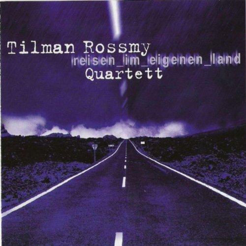 Rossmy , Tilman Quartett - Reisen im eigenen Land