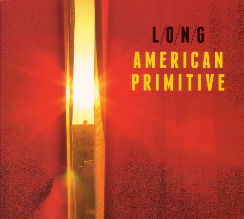 L/O/N/G - American Primitive