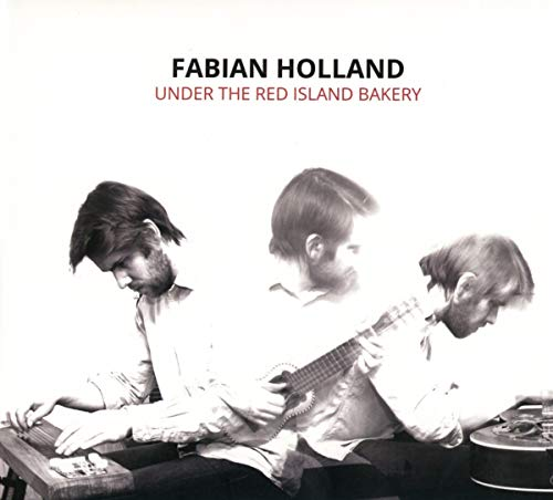 Holland , Fabian - Under the Red Island Bakery