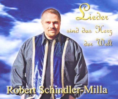 Schindler-Milla , Robert - Lieder Sind das Herz der Welt (Maxi)