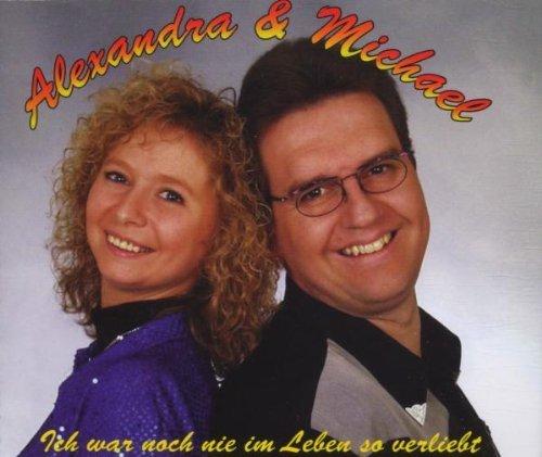 Alexandra & Michael - Ich war noch nie im Leben so verliebt (Maxi)