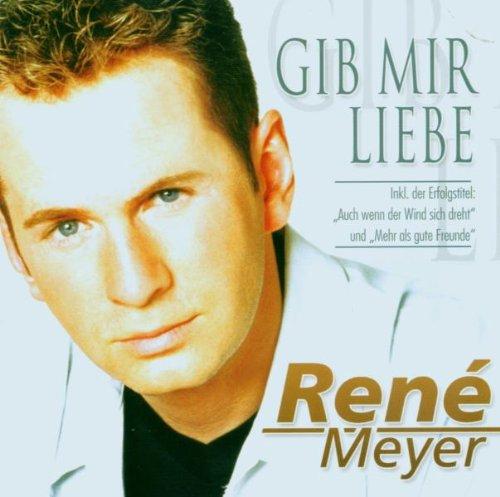 Meyer , Rene - Gib mir Liebe