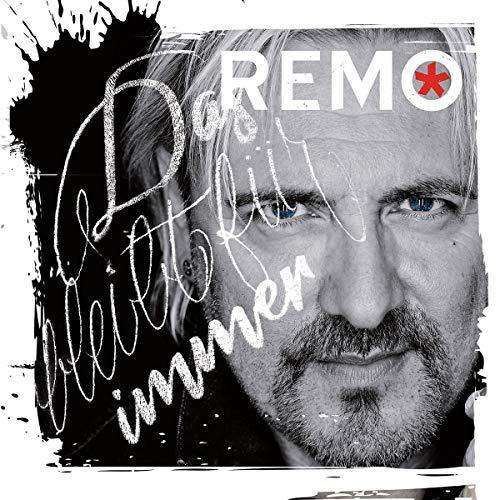 Remo - Das bleibt für immer