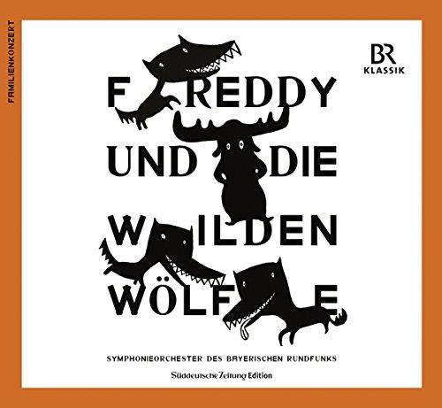Huber , Leonhard - Freddy und die wilden Wölfe (Sprecher: Rufus Beck, Musik: Albert Roussel, Diriget: Stephane Deneve)