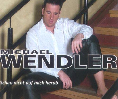 Wendler , Michael - Schau nicht auf mich herab (Maxi)