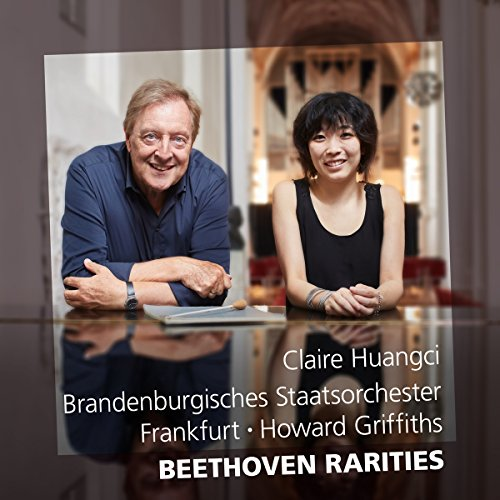 Huangci , Claire & Griffiths , Howard - Beethoven Rarities (Brandenburgisches Staatsorchester Frankfurt)