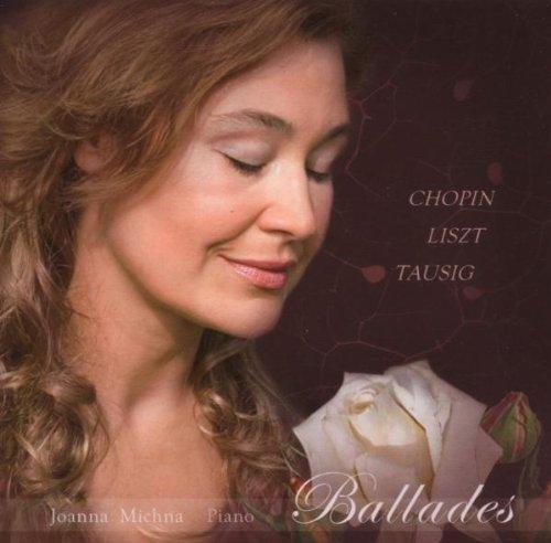 Michna , Joanna - Ballades: Chopin, Liszt, Tausig