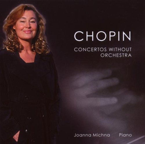 Michna , Joanna - Chopin: Concertos Without Orchestra