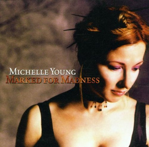 Young , Michelle - Marked for madness