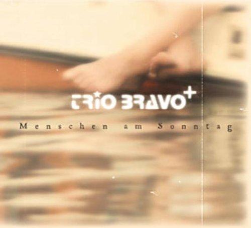 Trio Bravo - Menschen am Sonntag