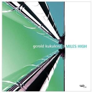 Kukulenz , Gerold - Miles High
