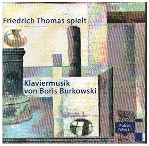 Thomas , Friedrich - Klaviermusik von Boris Burkowski