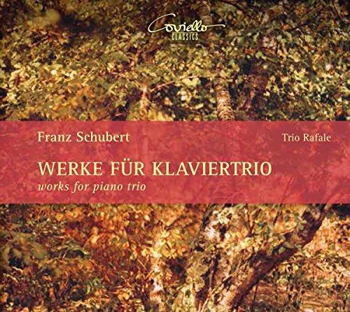 Schubert , Franz - Werke für Klaviertrio (Trio Rafale)