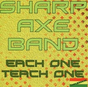 Sharp Axe Band - Each one teach one
