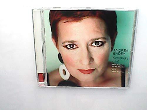 Badey , Andrea - Soledads Flug - Über die Lust an den Wundern