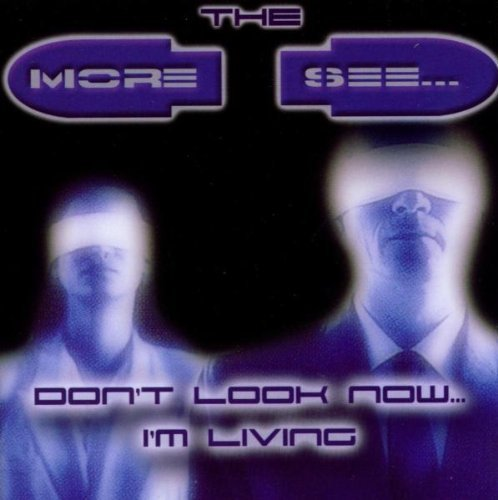 T.M.I.S - Don't look now... I'm living