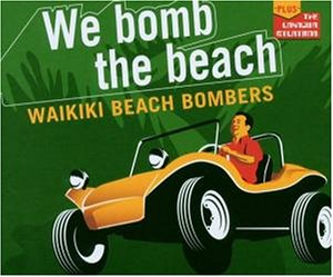 Waikiki Beach Bombers - Bomb the Beach (Maxi)