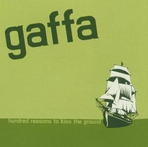 Gaffa - Hundred reasons to kiss the ground