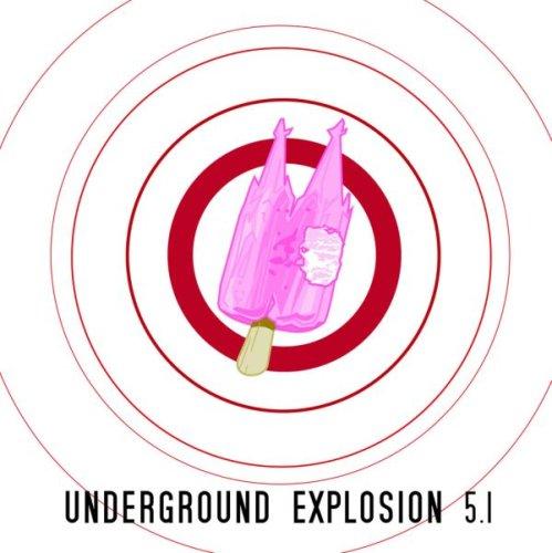 Various - Underground Explosion 5.1.