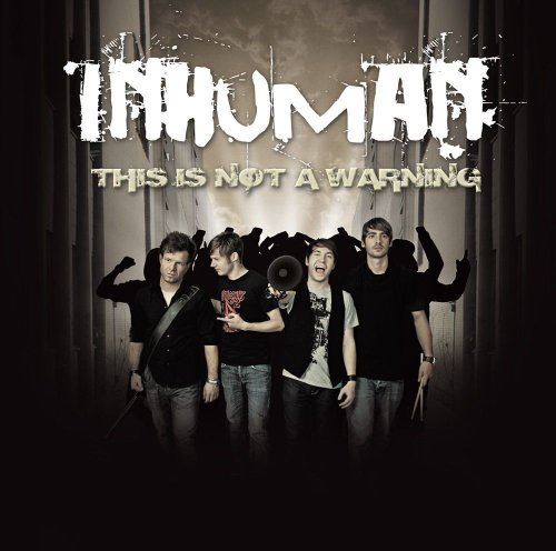 Inhuman - This Is Not a Warning