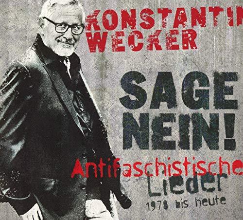 Wecker , Konstantin - Sage Nein! (Antifaschistische Lieder - 1978 bis heute)