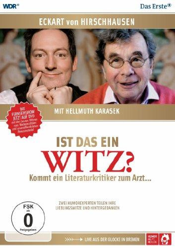 Eckart von Hirschhausen - Ist das ein Witz? Kommt ein Literaturkritiker zum Arzt... (mit Hellmuth Karasek)