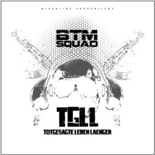 BTM Squad - TGLL - Totgesagte leben länger (Special Edition)
