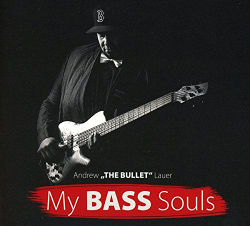 Lauer , Andrew 'The Bullet' - My Bass Souls