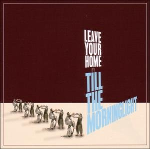 Till The Morninglight - Leave your home