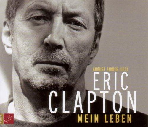 Clapton , Eric - Mein Leben (August Zirner liest)