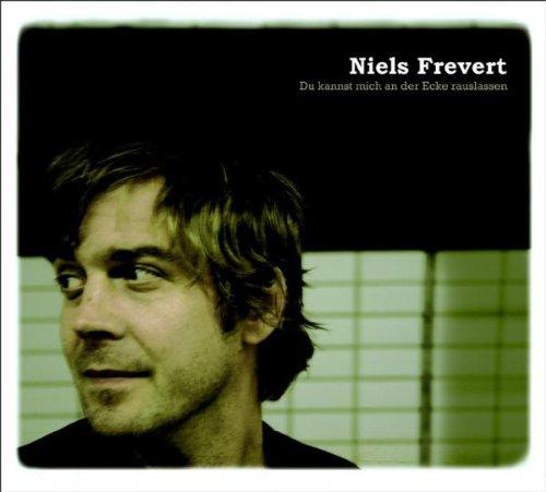Niels Frevert - Du Kannst Mich An der Ecke Rauslassen