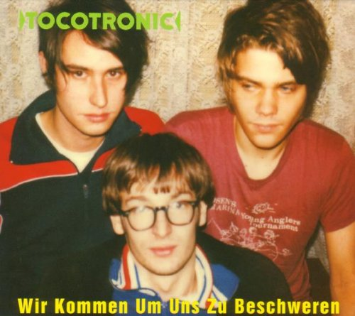 Tocotronic - Wir kommen um uns zu beschweren (  Bonustracks)