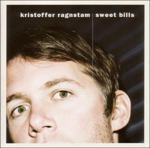 Ragnstam , Kristoffer - Sweet Bills