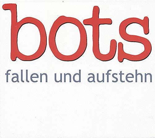 Bots - Fallen und aufstehn