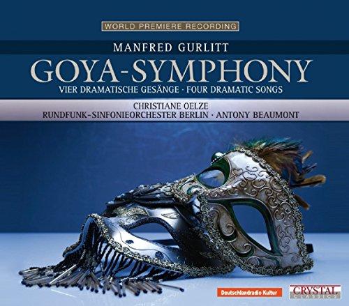 Gurlitt , Manfred - Goya-Symphony: Vier dramatische Gesänge (Oelze, Beaumont)