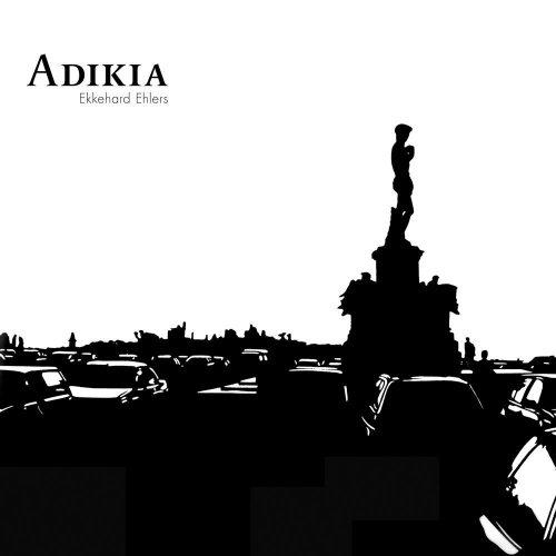 Ehlers , Ekkehard - Adikia