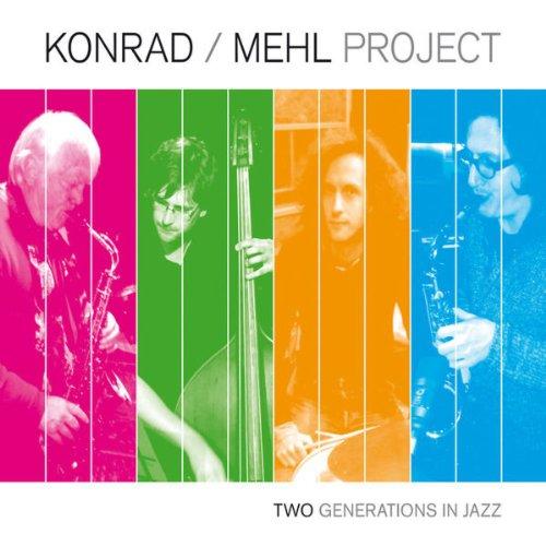 Konrad / Mehl Project - Two Generations In Jazz