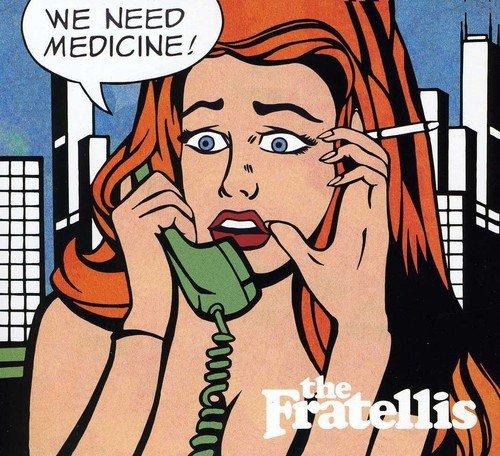 Fratellis , The - We Need Medicine!