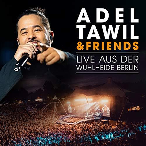 Tawil , Adel - Adel Tawil & Friends - Live aus der Wuhlheide Berlin