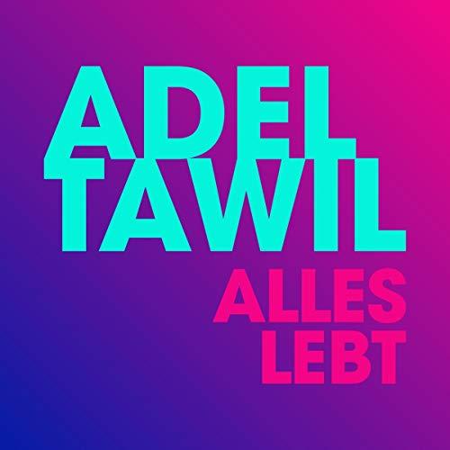 Tawil , Adel - Alles lebt