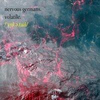 Nervous Germans - Volatile