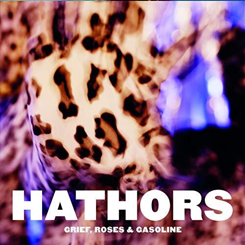 Hathors - Grief, Roses & Gasoline (DigiSleeve Edition)